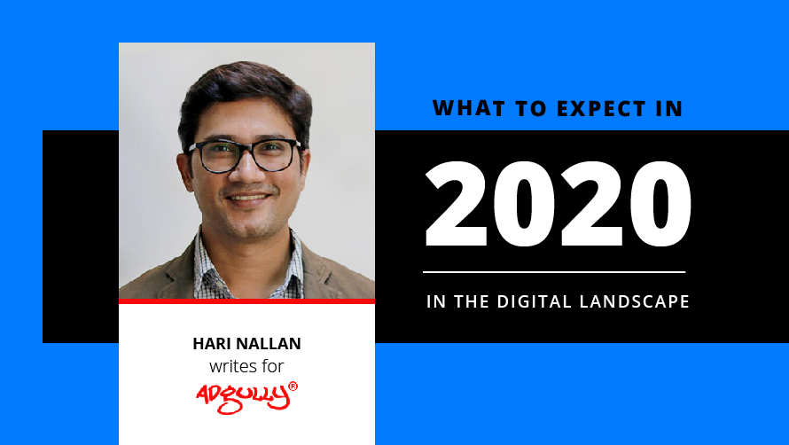 Hari Nallan speaks on what to expect in 2020, in digital landscape