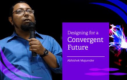 Designing for a convergent future: Abhishek Majumder